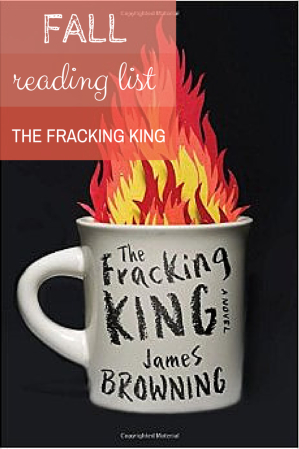 Fall Reading List- The Fracking King